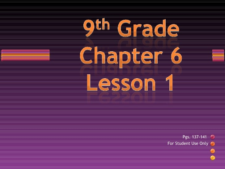 Pgs. 137-141  For Student Use Only