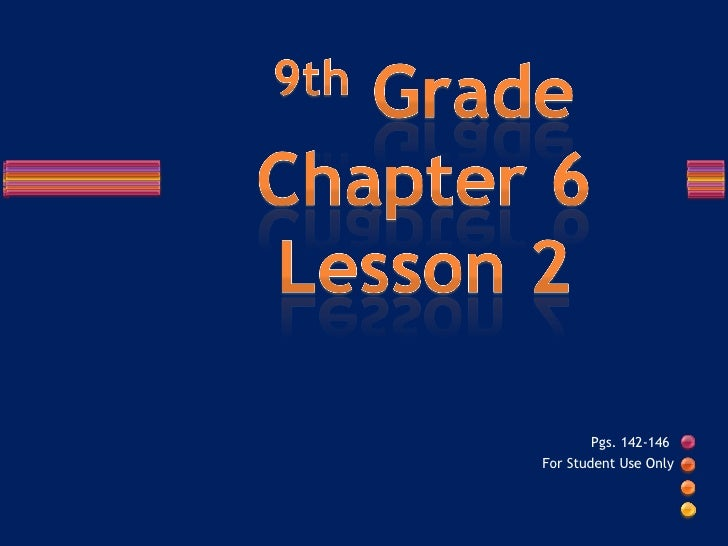 Pgs. 142-146  For Student Use Only