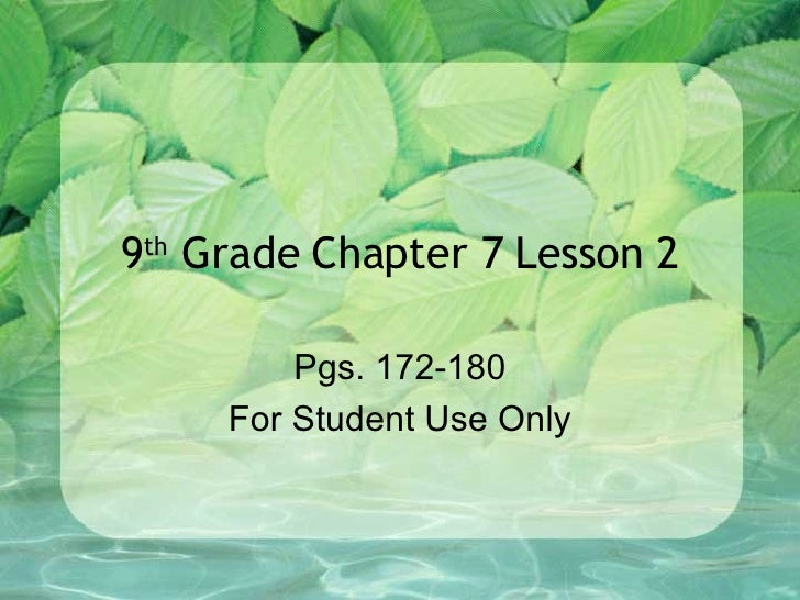 9 th  Grade Chapter 7 Lesson 2 Pgs. 172-180 For Student Use Only