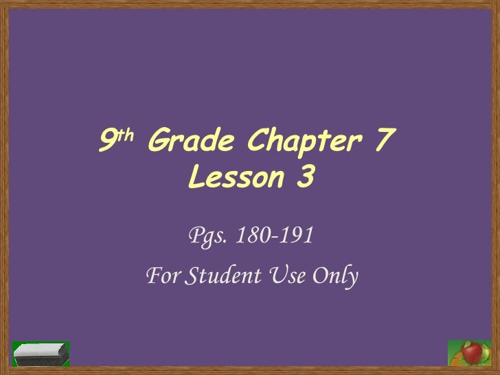 9 th  Grade Chapter 7  Lesson 3 Pgs. 180-191 For Student Use Only