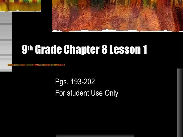 9 th  Grade Chapter 8 Lesson 1 Pgs. 193-202 For student Use Only
