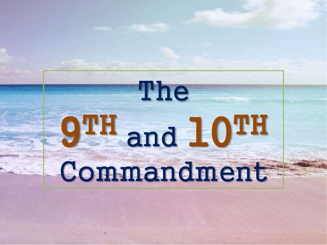 The 9TH and 10TH Commandment