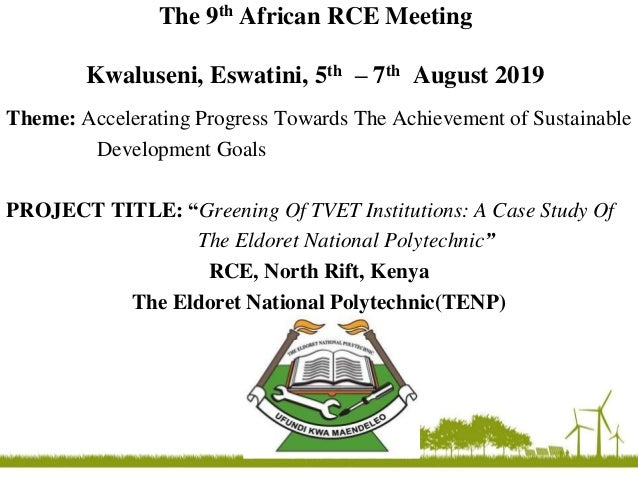 The 9th African RCE Meeting Kwaluseni, Eswatini, 5th – 7th August 2019 Theme: Accelerating Progress Towards The Achievemen...