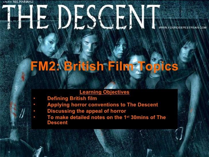 FM2: British Film Topics <ul><li>Learning Objectives </li></ul><ul><li>Defining British film </li></ul><ul><li>Applying ho...