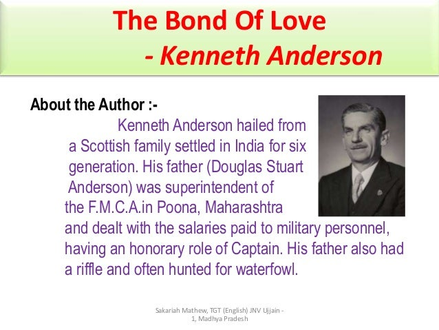 The Bond Of Love - Kenneth Anderson About the Author :Kenneth Anderson hailed from a Scottish family settled in India for ...