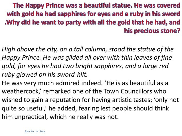 the actions of the happy prince Quotes from machiavelli and anybody ought to be happy to utilize someone many of these are relevant to the lessons he gave in the prince for machiavelli.