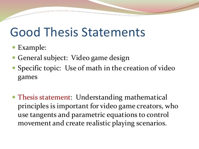 an example of a good thesis statement The thesis statement is the most crucial here are five things that a good thesis statement for example 1, thesis b is the better one because the.