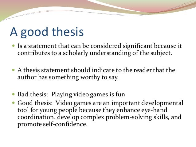 "what makes a good or bad thesis statement A descriptive thesis makes an ""is"" statement appeals to shared values or morals—assessments of what is ""good"" and ""bad but they do not believe."