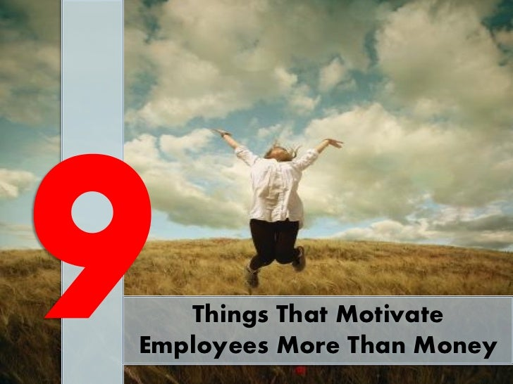 Things That MotivateEmployees More Than Money