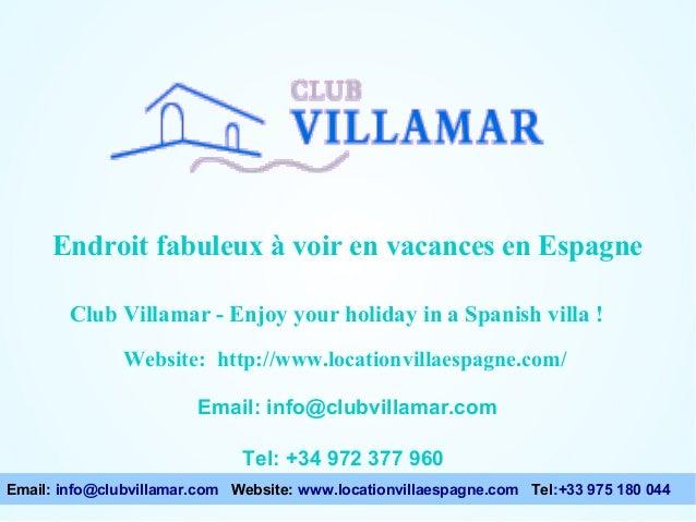 Endroit fabuleux à voir en vacances en Espagne  Points à considérer lors du choix d'une villa Club Villamar - Enjoy your h...