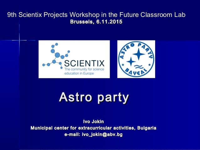 Astro partyAstro party Ivo JokinIvo Jokin Municipal center for extracurricular activities, BulgariaMunicipal center for ex...