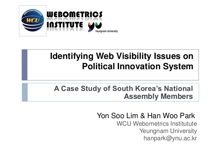 Identifying Web Visibility Issues on Political Innovation System<br />A Case Study of South Korea's National Assembly Memb...