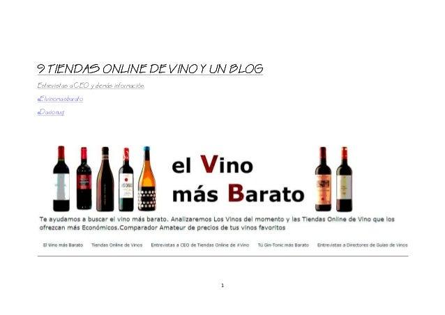 9 TIENDAS ONLINE DE VINO Y UN BLOG Entrevistas a CEO y demás información. @Elvinomasbarato @Darionug  1