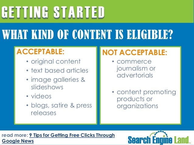 GETTING STARTED WHAT KIND OF CONTENT IS ELIGIBLE? ACCEPTABLE: • original content • text based articles • image galleries &...