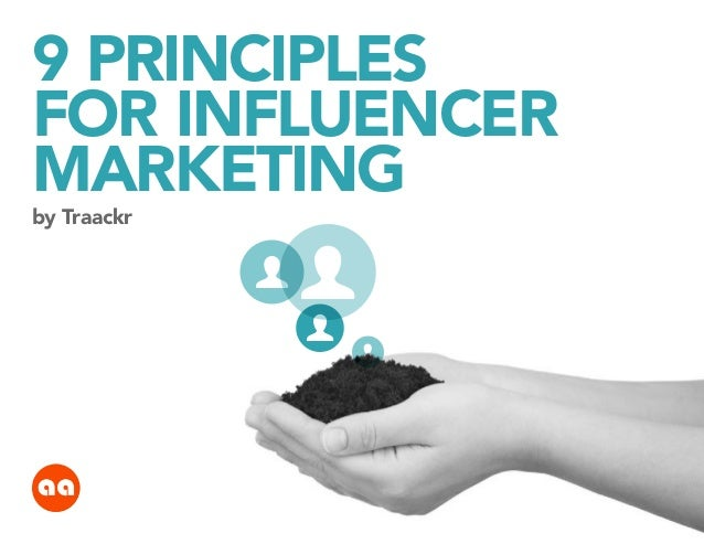 9 principles for Influencer Marketing by Traackr  USER  USER USER  USER