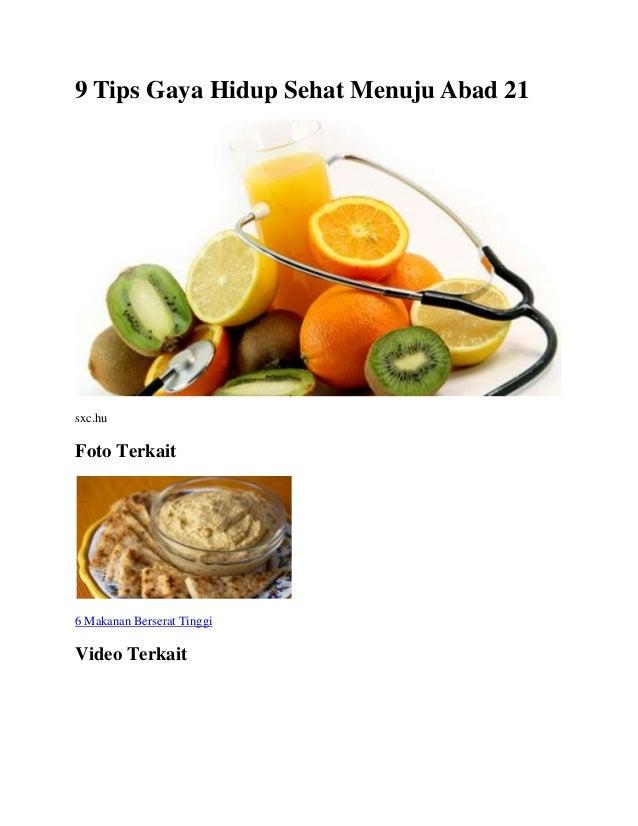 9 Tips Gaya Hidup Sehat Menuju Abad 21sxc.huFoto Terkait6 Makanan Berserat TinggiVideo Terkait