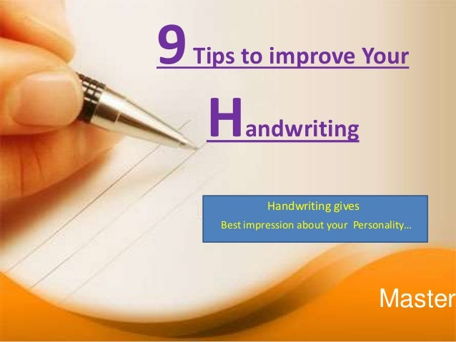 9Tips to improve Your Handwriting Handwriting gives Best impression about your Personality… Master