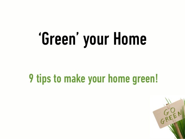 9 Tips To Make Your Home Green