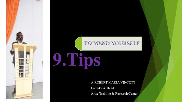 9.Tips A.ROBERT MARIA VINCENT Founder & Head Arise Training & Research Center