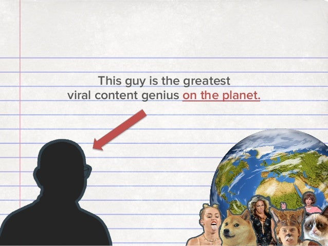 9 Tips for Making Your Content Go Viral From Gawker's Most Successful Writer Slide 2