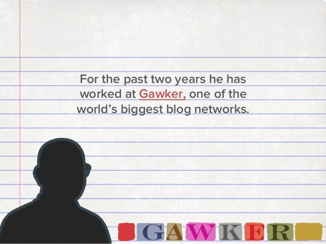 9 Tips for Making Your Content Go Viral From Gawker's Most Successful Writer Slide 3