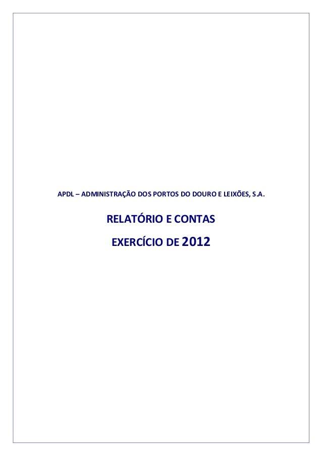 APDL – ADMINISTRAÇÃO DOS PORTOS DO DOURO E LEIXÕES, S.A. RELATÓRIO E CONTAS EXERCÍCIO DE 2012