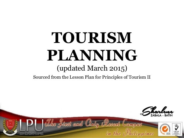 TOURISM PLANNING (updated March 2015) Sourced from the Lesson Plan for Principles of Tourism II