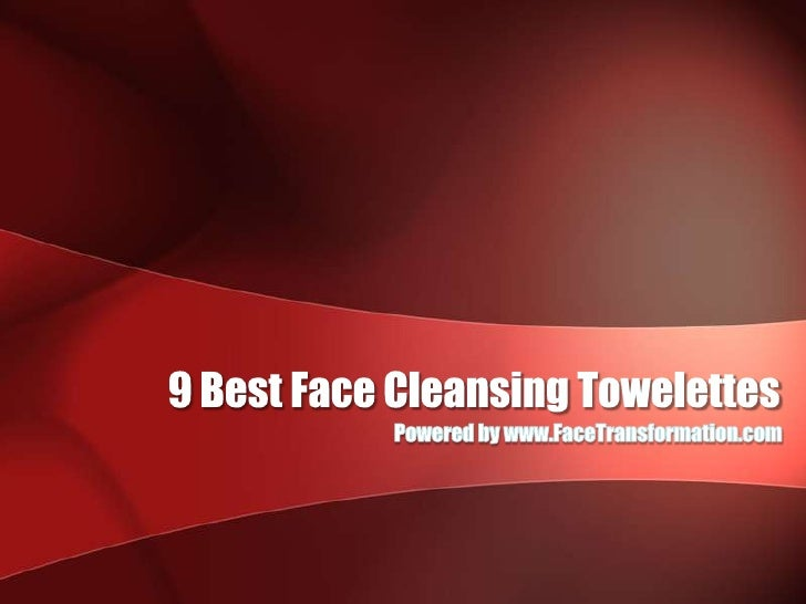 9 Best Face Cleansing Towelettes<br />Powered by www.FaceTransformation.com<br />