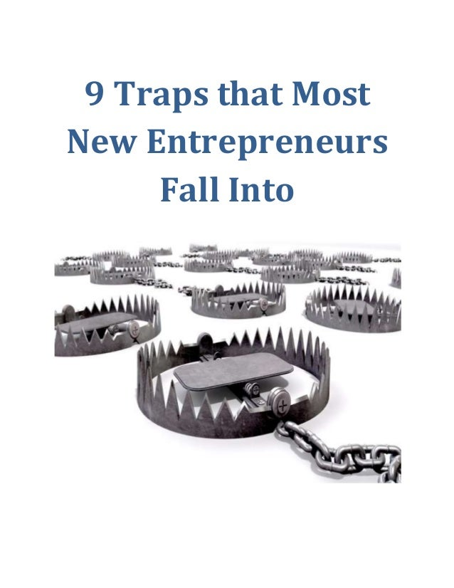 9 Traps that Most New Entrepreneurs Fall Into