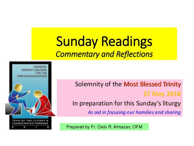 Sunday Readings Commentary and Reflections Solemnity of the Most Blessed Trinity 27 May 2018 In preparation for this Sunda...