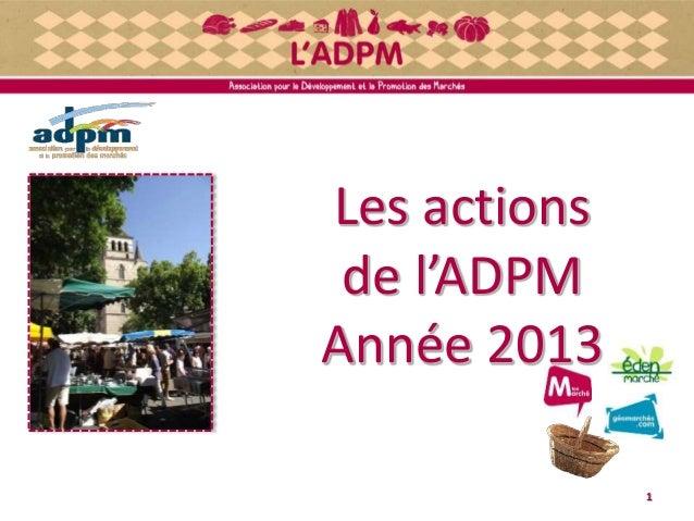 Les actions de l'ADPM Année 2013 1