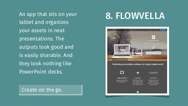 8. FLOWVELLAAn app that sits on your tablet and organizes your assets in neat presentations. The outputs look good and is ...