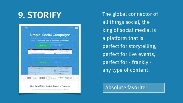 9. STORIFY The global connector of all things social, the king of social media, is a platform that is perfect for storytel...