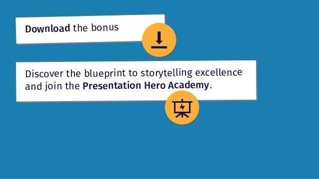 Download the bonus Discover the blueprint to storytelling excellence and join the Presentation Hero Academy.