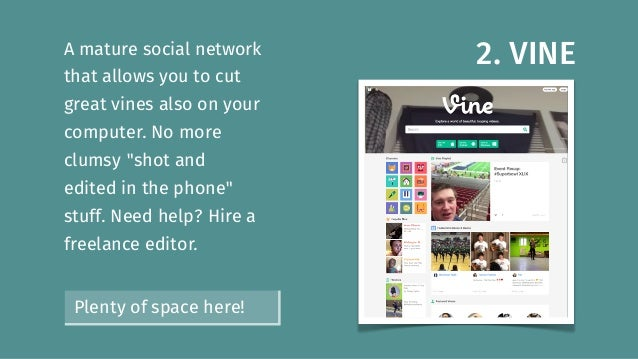 """2. VINEA mature social network that allows you to cut great vines also on your computer. No more clumsy """"shot and edited i..."""