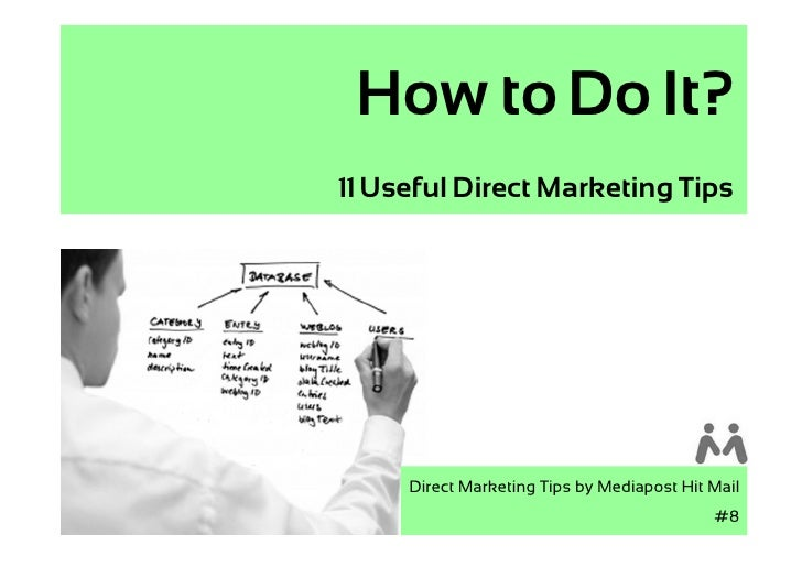 How to Do It? 11 Useful Direct Marketing Tips          Direct Marketing Tips by Mediapost Hit Mail                        ...