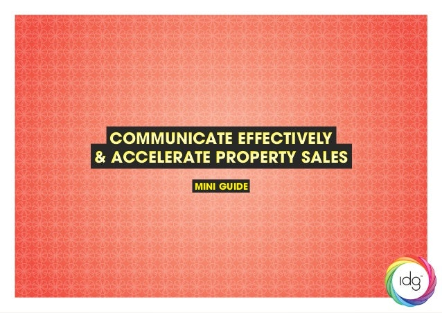 Communicate Effectively & Accelerate Property Sales Communicate Effectively & Accelerate Property Sales MINI GUIDE