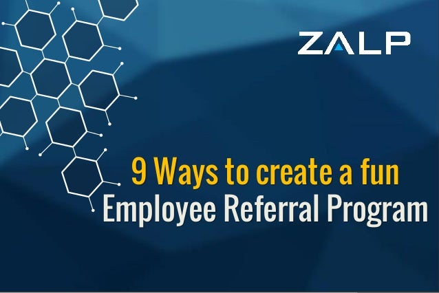 9 Ways to create a fun  Employee Referral Program  9 Ways to create a fun Employee Referral Program