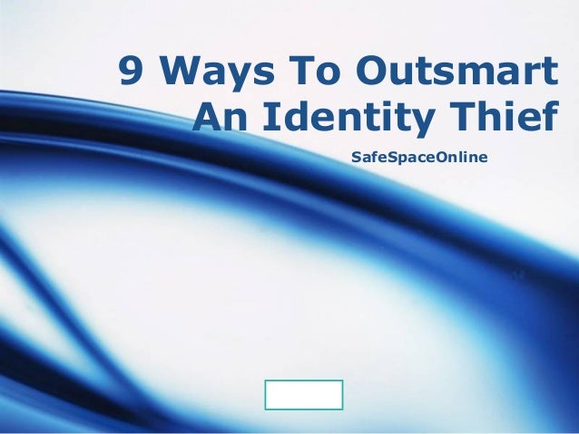 9 Ways To Outsmart   An Identity Thief             SafeSpaceOnline      LOGO