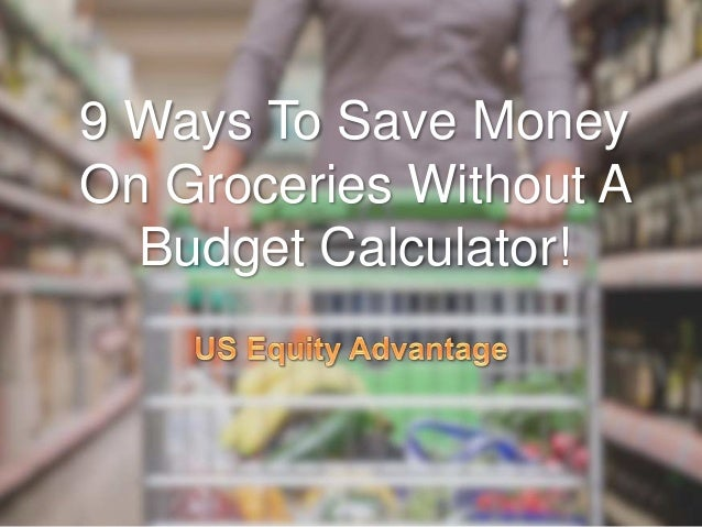 9 ways to save money on groceries without a budget calculator
