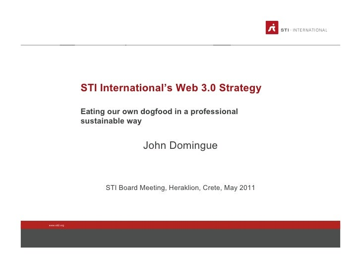 STI International's Web 3.0 Strategy               Eating our own dogfood in a professional               sustainable way ...