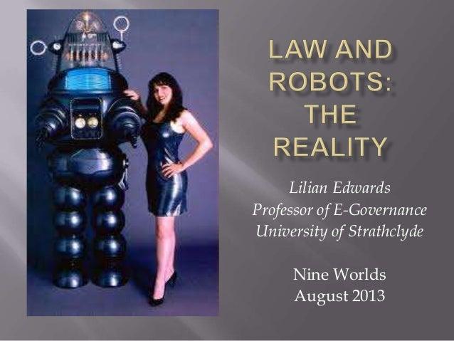 Lilian Edwards Professor of E-Governance University of Strathclyde Nine Worlds August 2013