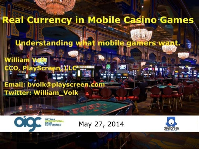 Real currency in mobile casino games - OIGC 2014