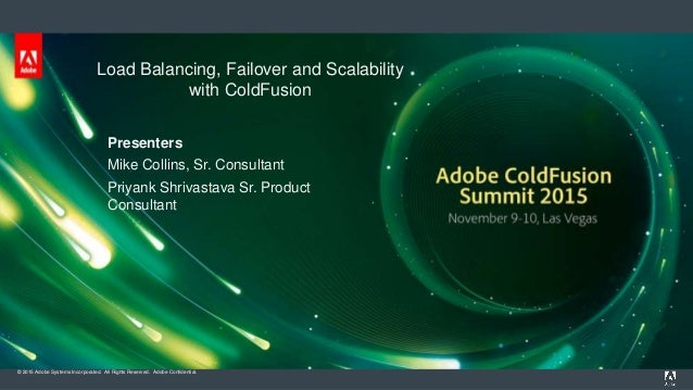 © 2015 Adobe Systems Incorporated. All Rights Reserved. Adobe Confidential. Load Balancing, Failover and Scalability with ...