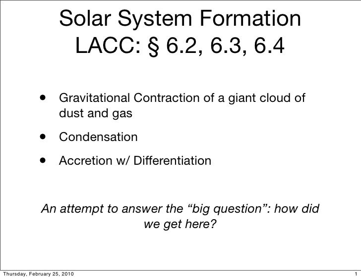 Solar System Formation                       LACC: § 6.2, 6.3, 6.4               • Gravitational Contraction of a giant cl...