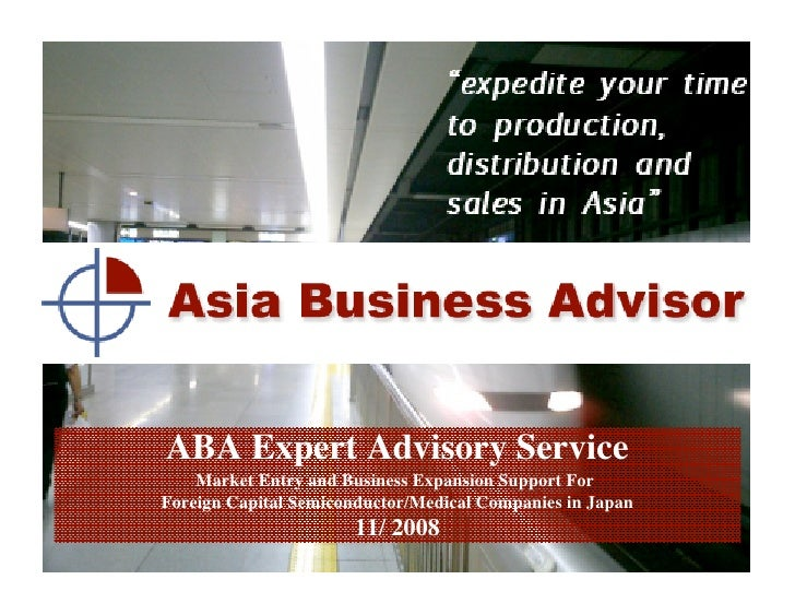 ABA Expert Advisory Service     Market Entry and Business Expansion Support For Foreign Capital Semiconductor/Medical Comp...