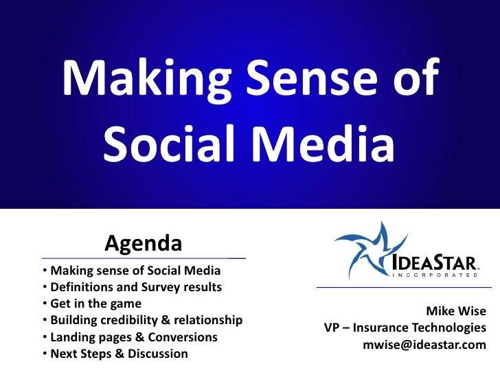 Making Sense of     Social Media            Agenda • Making sense of Social Media • Definitions and Survey results • Get i...