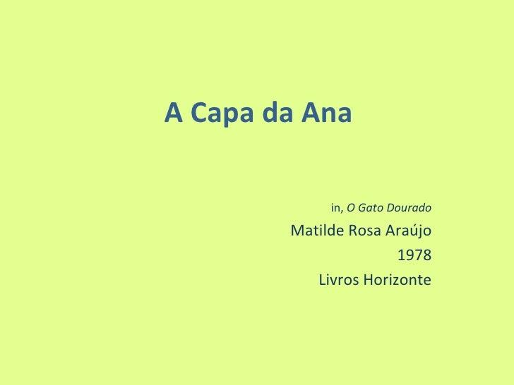 A Capa da Ana in,  O Gato Dourado Matilde Rosa Araújo 1978 Livros Horizonte