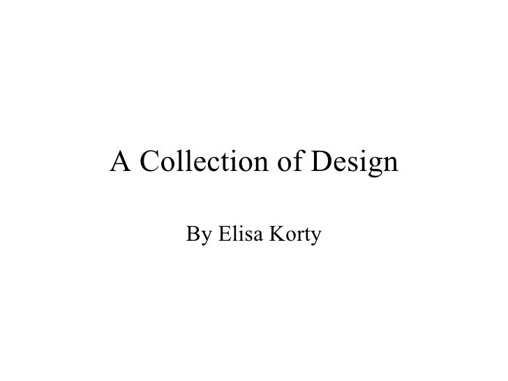 A Collection of Design By Elisa Korty
