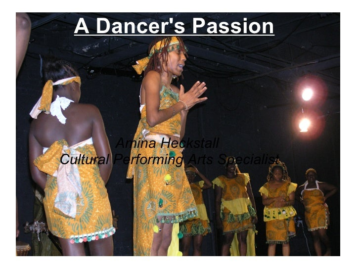 A Dancer's Passion Amina Heckstall  Cultural Performing Arts Specialist